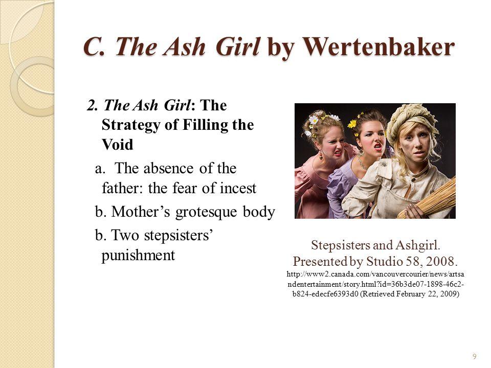 C.The Ash Girl by Wertenbaker d. Indian Prince: a stranger.