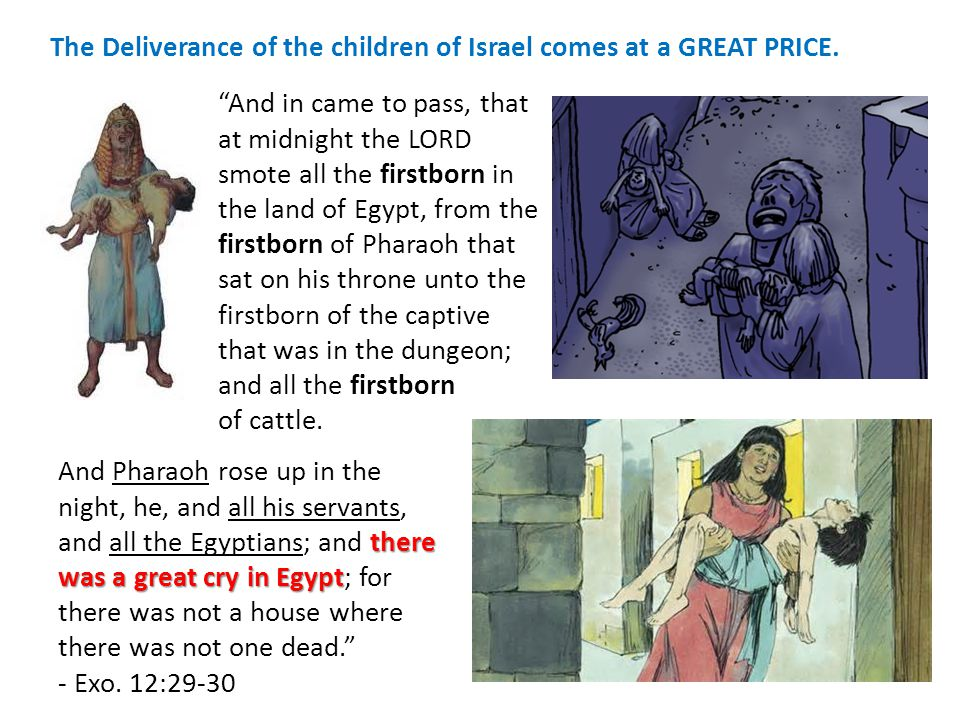 The Deliverance of the children of Israel comes at a GREAT PRICE.
