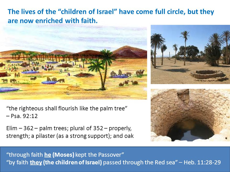 The lives of the children of Israel have come full circle, but they are now enriched with faith.