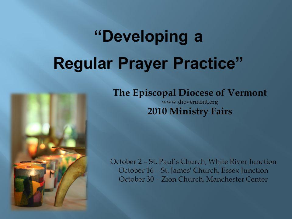 Developing a Regular Prayer Practice October 2 – St.
