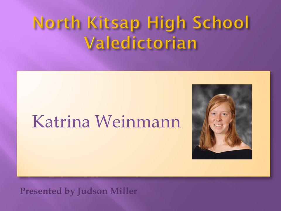 Presented by Judson Miller Katrina Weinmann