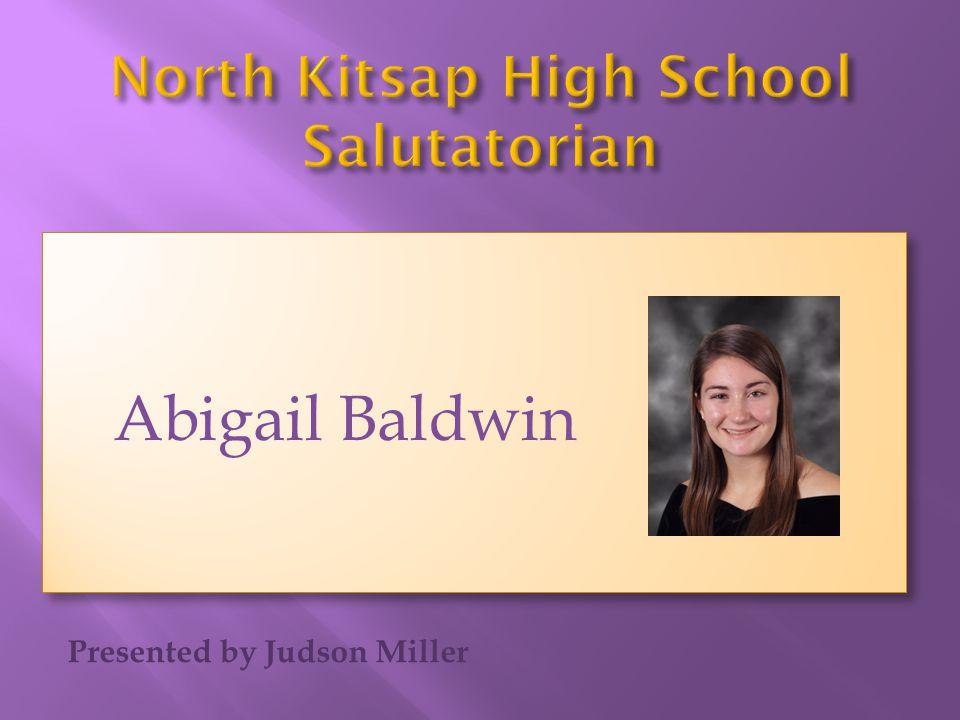 Presented by Judson Miller Abigail Baldwin