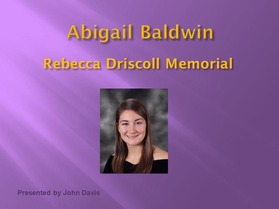 Presented by John Davis Rebecca Driscoll Memorial