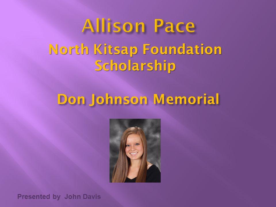 Presented by John Davis North Kitsap Foundation Scholarship Don Johnson Memorial