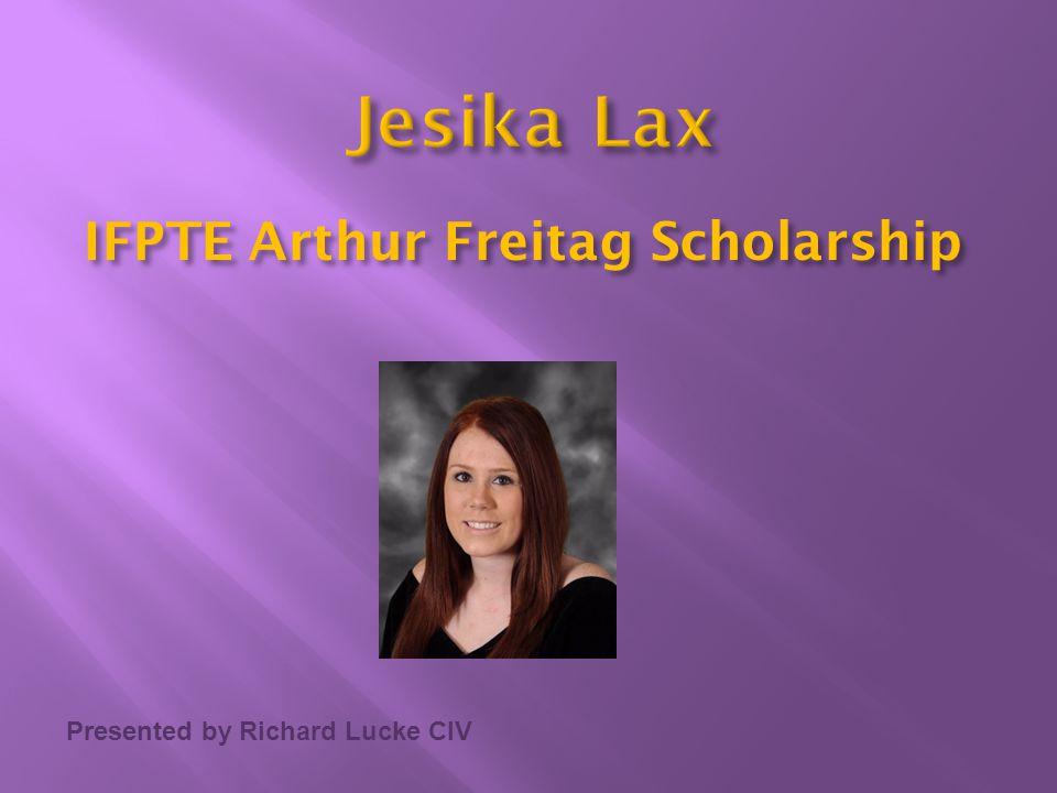 Presented by Richard Lucke CIV IFPTE Arthur Freitag Scholarship