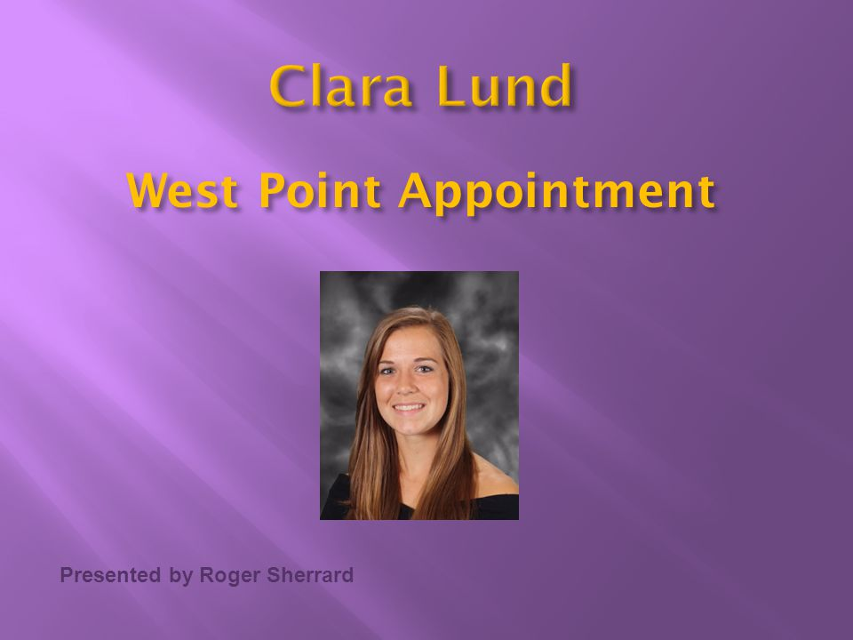 Presented by Roger Sherrard West Point Appointment