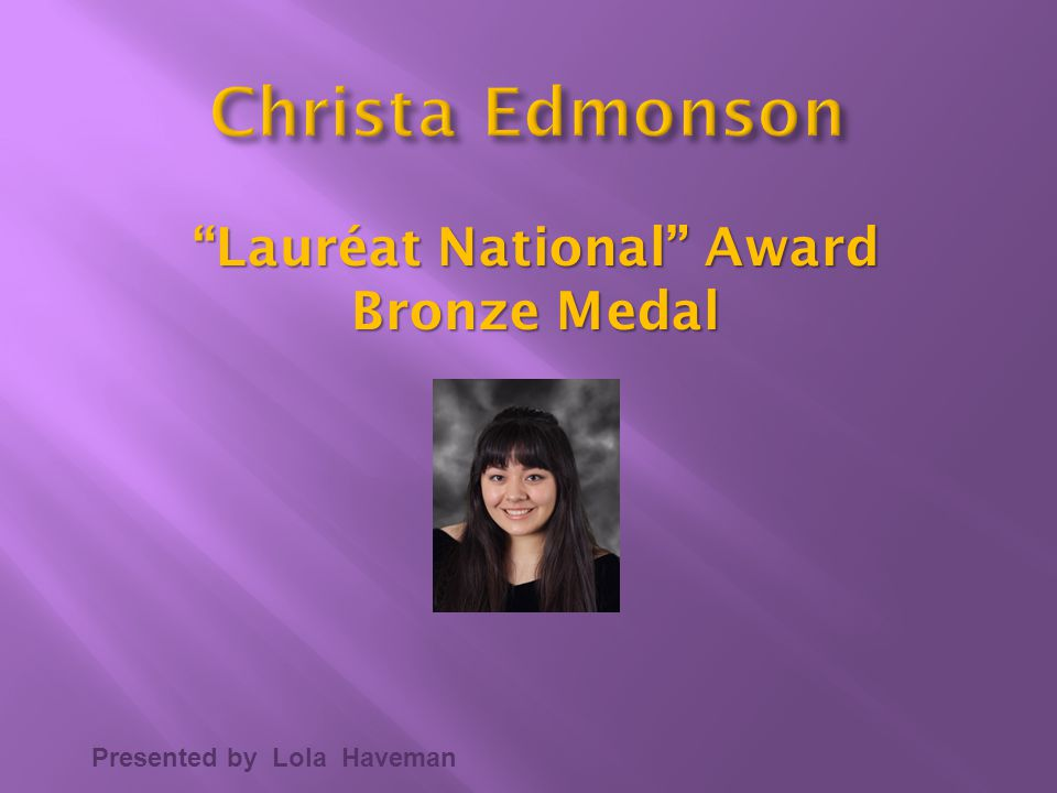 """Presented by Lola Haveman """"Lauréat National"""" Award Bronze Medal"""