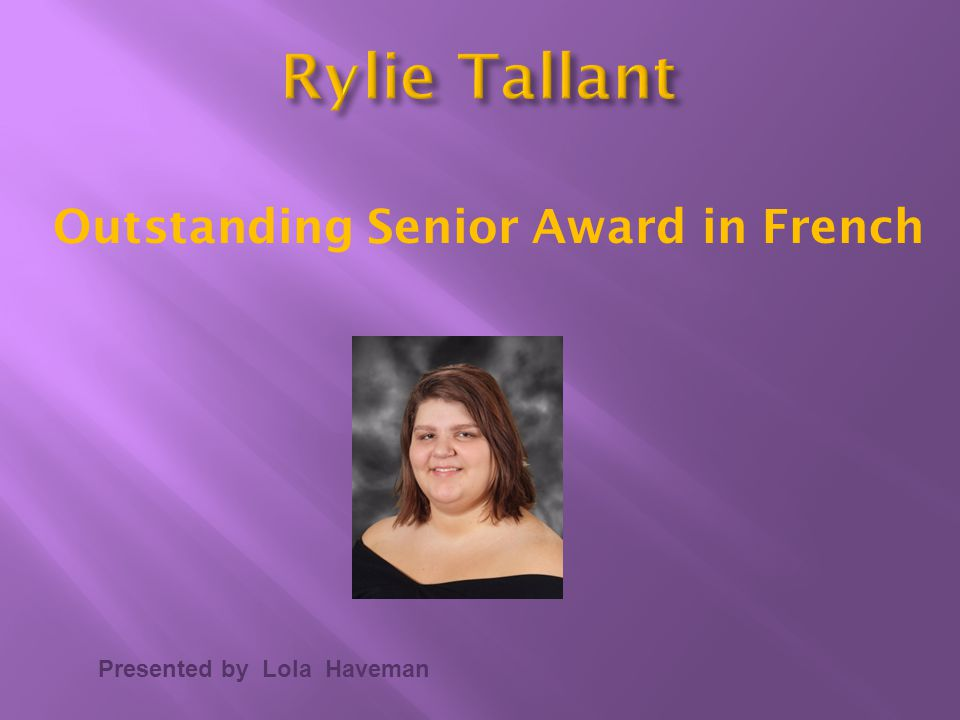 Presented by Lola Haveman Outstanding Senior Award in French