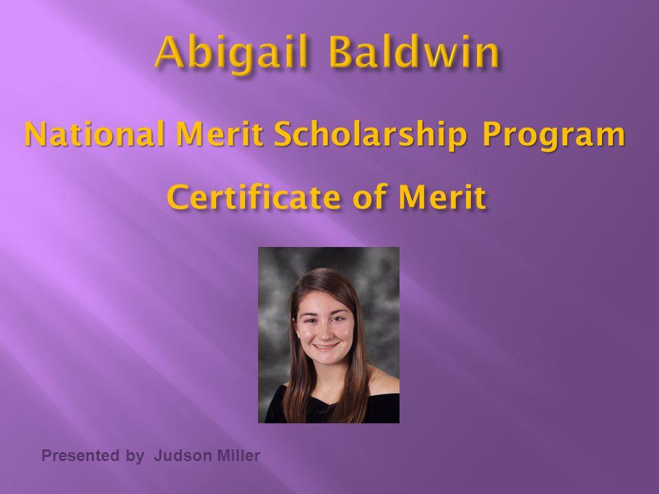 Presented by Judson Miller Certificate of Merit National Merit Scholarship Program