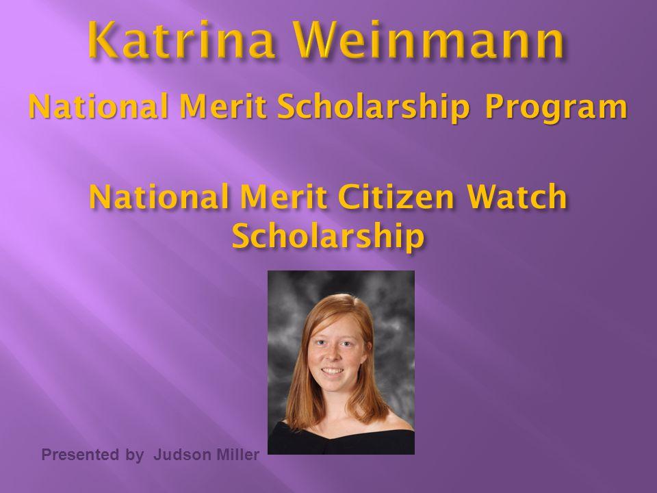 Presented by Judson Miller National Merit Citizen Watch Scholarship National Merit Scholarship Program
