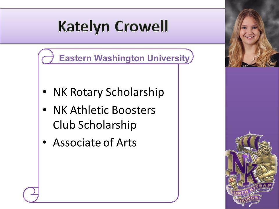 NK Rotary Scholarship NK Athletic Boosters Club Scholarship Associate of Arts Eastern Washington University