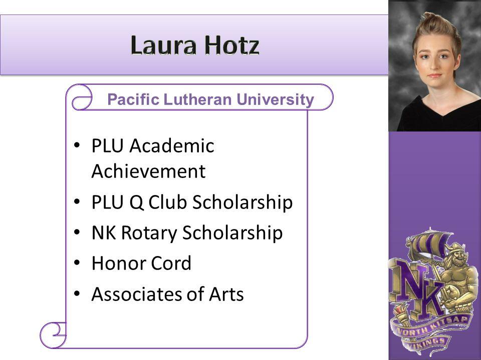 PLU Academic Achievement PLU Q Club Scholarship NK Rotary Scholarship Honor Cord Associates of Arts Pacific Lutheran University