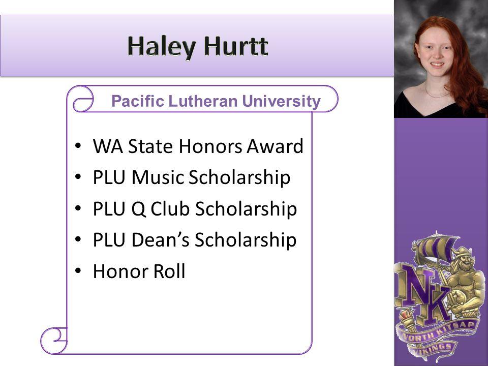 WA State Honors Award PLU Music Scholarship PLU Q Club Scholarship PLU Dean's Scholarship Honor Roll Pacific Lutheran University