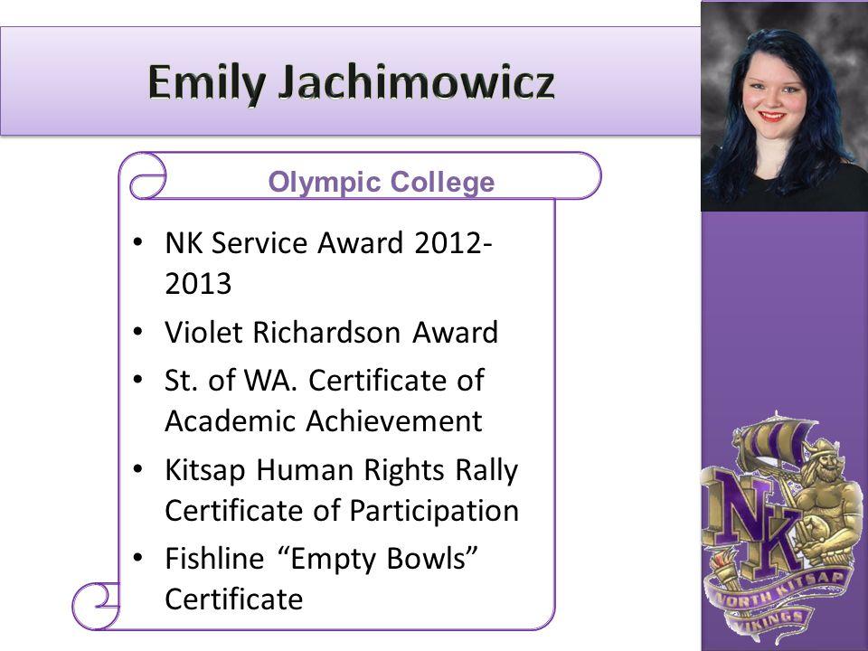 NK Service Award 2012- 2013 Violet Richardson Award St. of WA. Certificate of Academic Achievement Kitsap Human Rights Rally Certificate of Participat