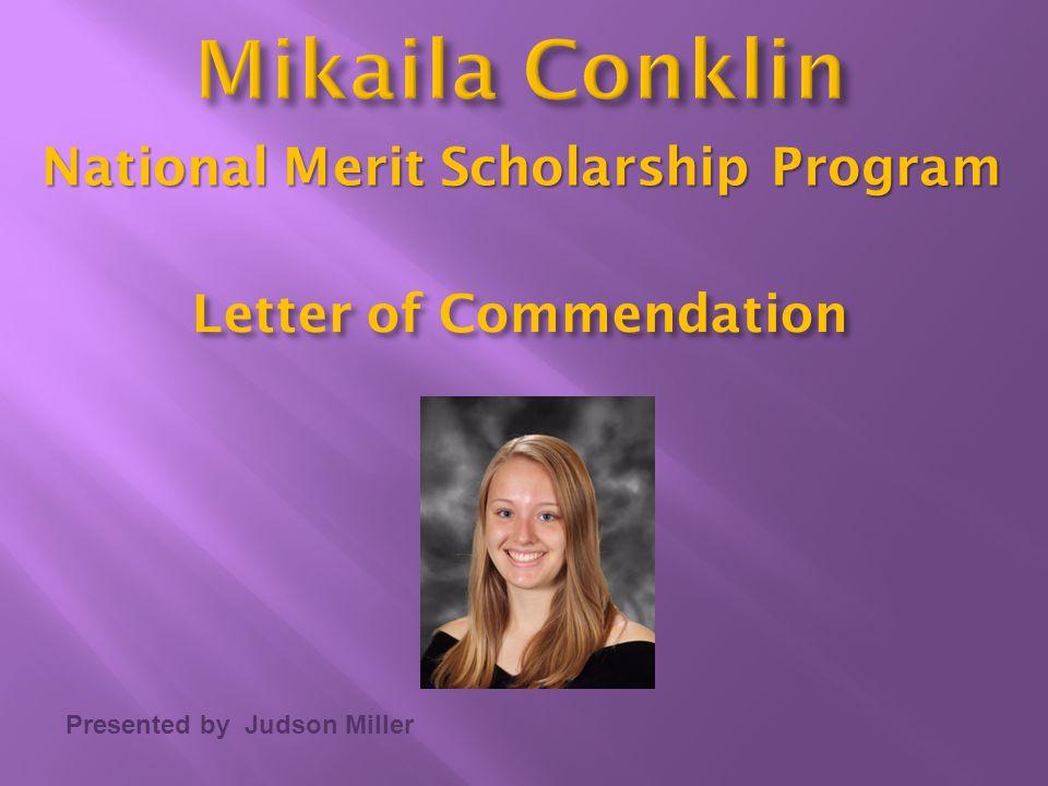 Presented by Judson Miller Letter of Commendation National Merit Scholarship Program