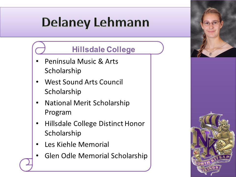 Peninsula Music & Arts Scholarship West Sound Arts Council Scholarship National Merit Scholarship Program Hillsdale College Distinct Honor Scholarship