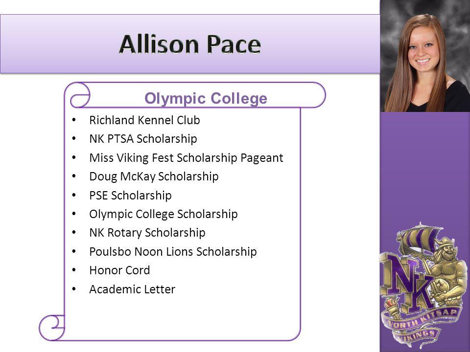 Richland Kennel Club NK PTSA Scholarship Miss Viking Fest Scholarship Pageant Doug McKay Scholarship PSE Scholarship Olympic College Scholarship NK Ro