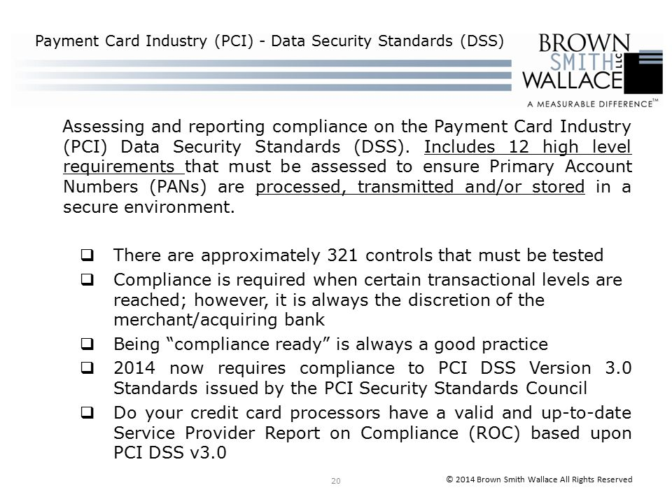 Assessing and reporting compliance on the Payment Card Industry (PCI) Data Security Standards (DSS).