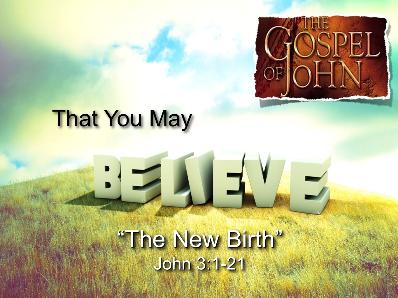 The New Birth, You Must Be Born Again John 20:30-31 (NKJV) 30 And truly Jesus did many other signs in the presence of His disciples, which are not written in this book; 31 but these are written that you may believe that Jesus is the Christ, the Son of God, and that believing you may have life in His name.