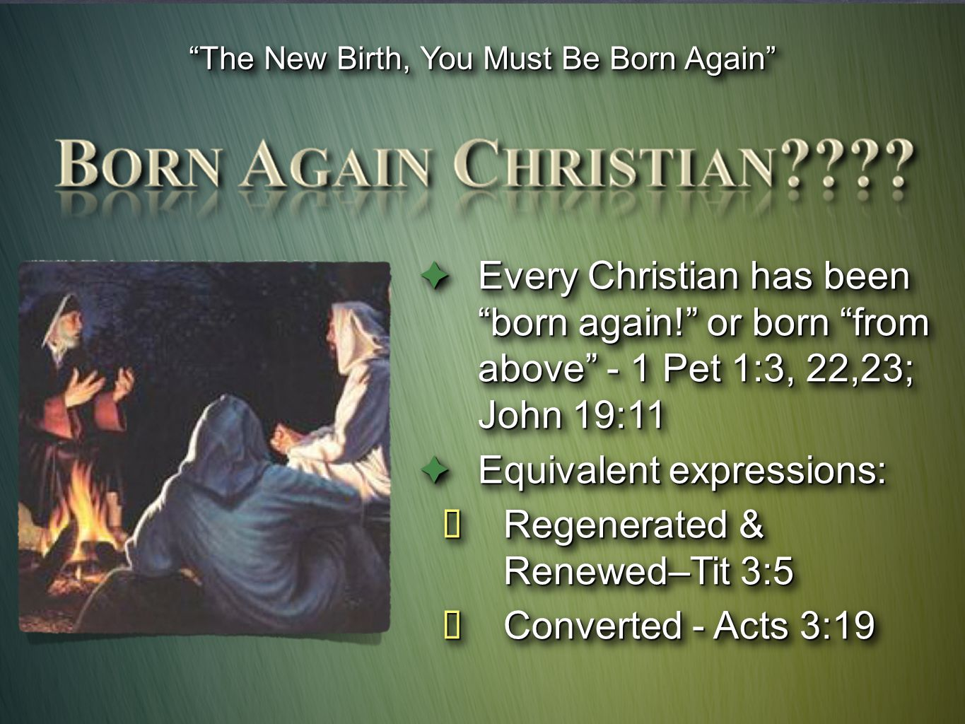The New Birth, You Must Be Born Again John 3:5 Titus 3:5 Ephes.
