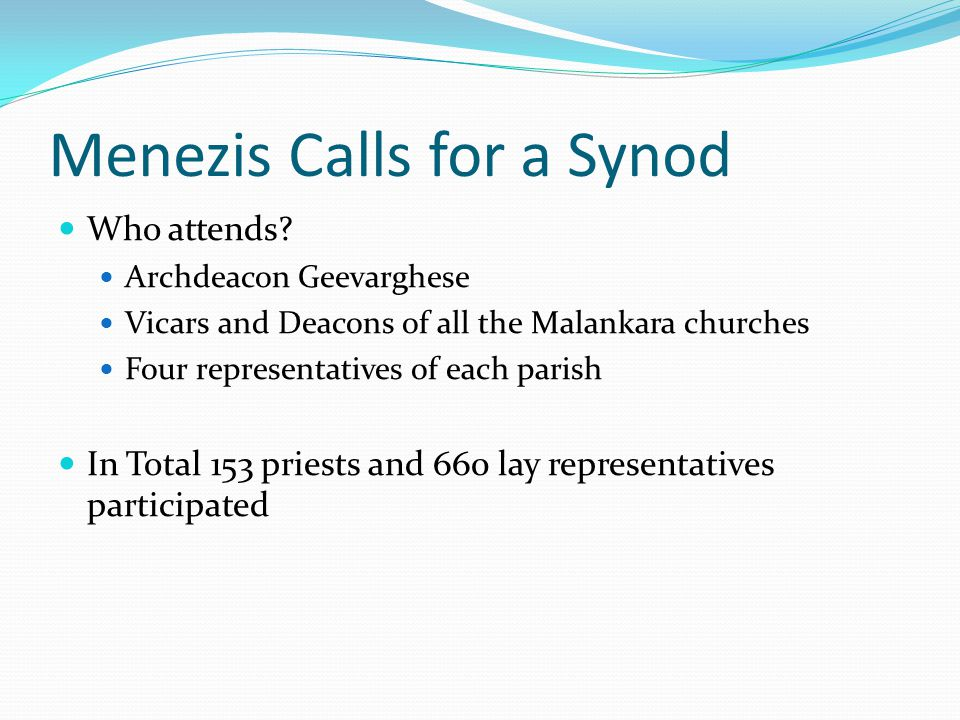 Menezis Calls for a Synod Who attends.