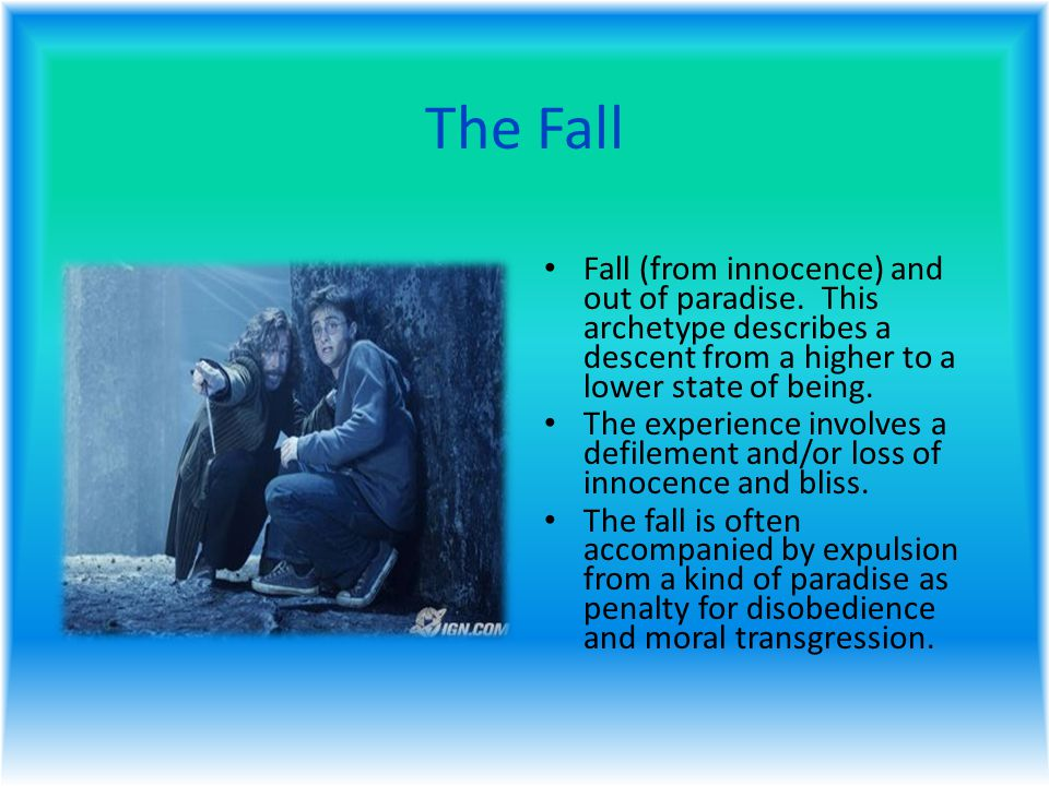 The Fall Fall (from innocence) and out of paradise.