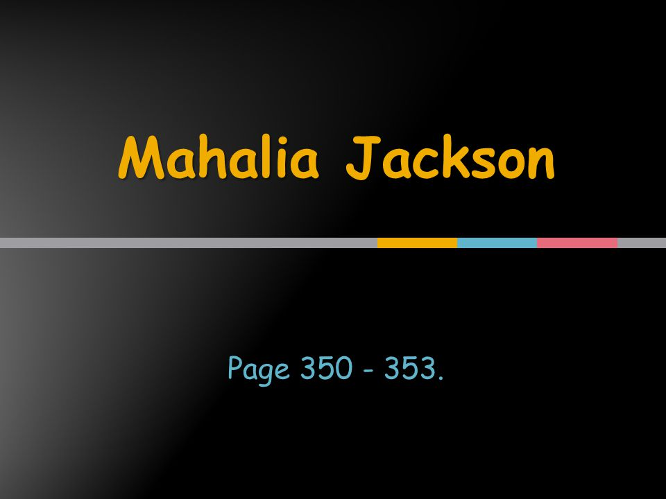 Mahalia Jackson Page 350 - 353.