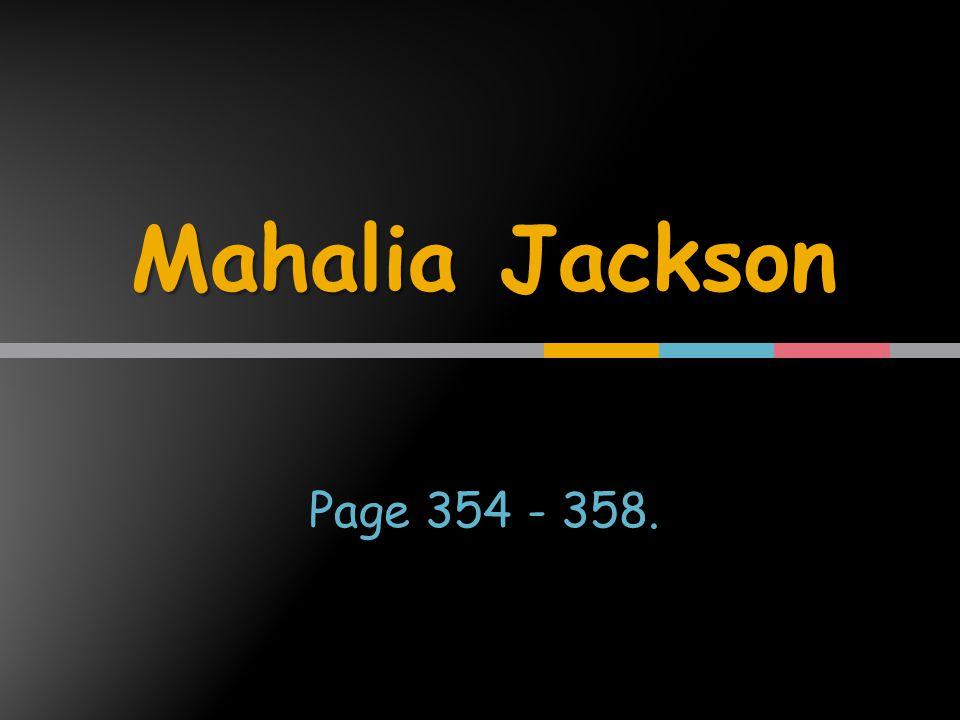 Mahalia Jackson Page 354 - 358.