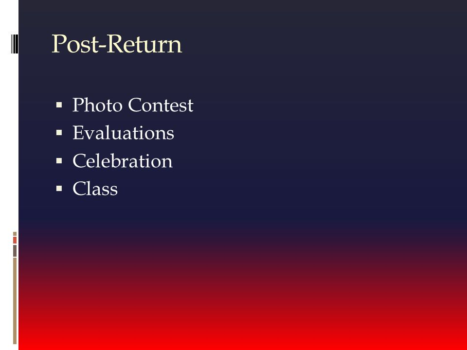 Post-Return  Photo Contest  Evaluations  Celebration  Class