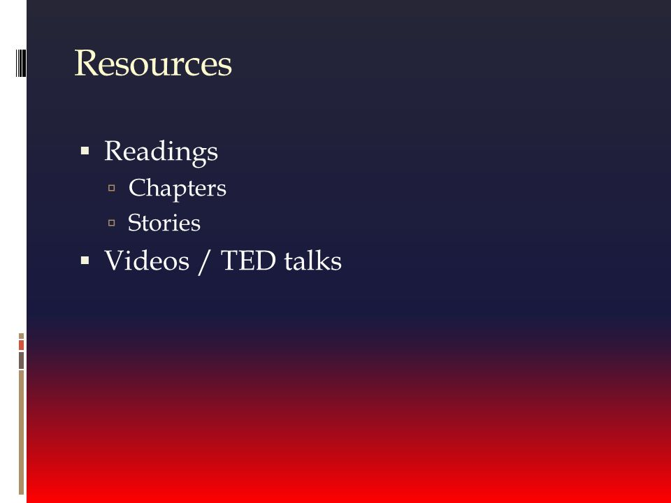 Resources  Readings  Chapters  Stories  Videos / TED talks