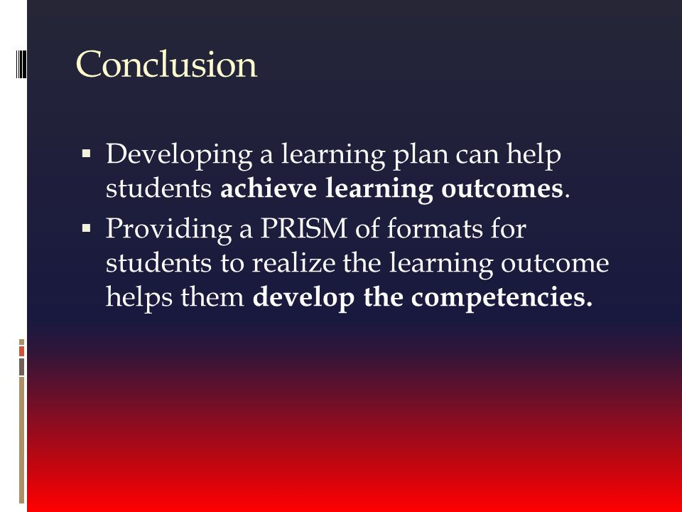  Developing a learning plan can help students achieve learning outcomes.