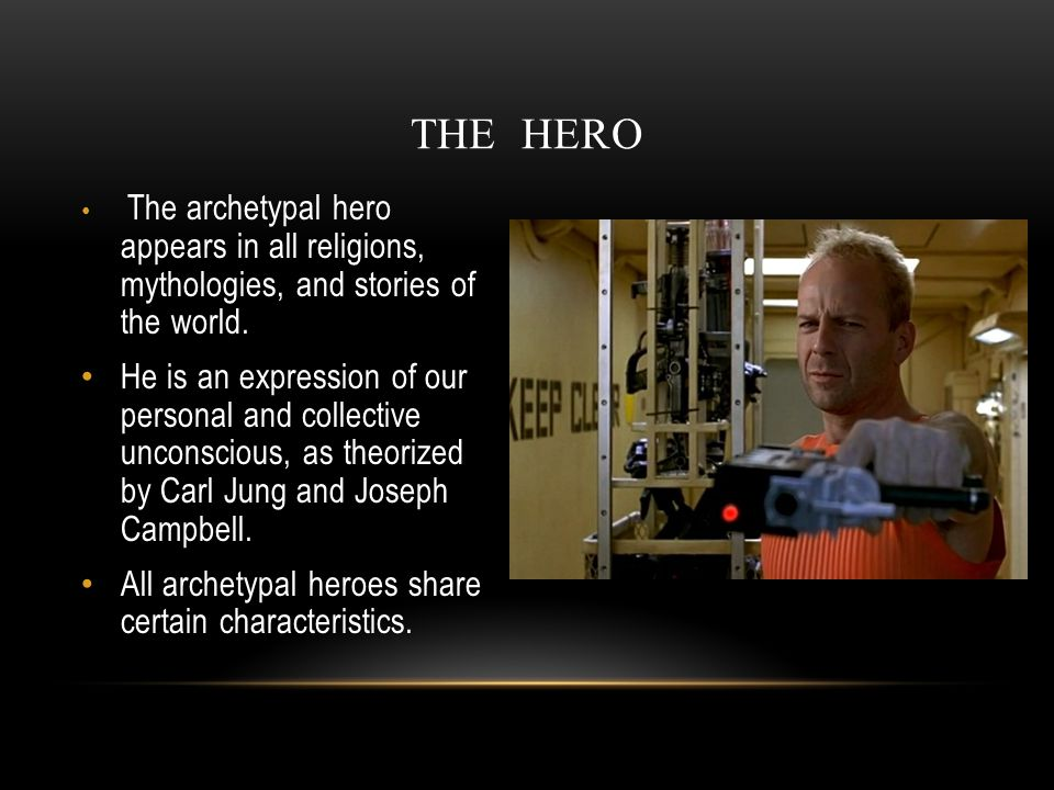 The archetypal hero appears in all religions, mythologies, and stories of the world.