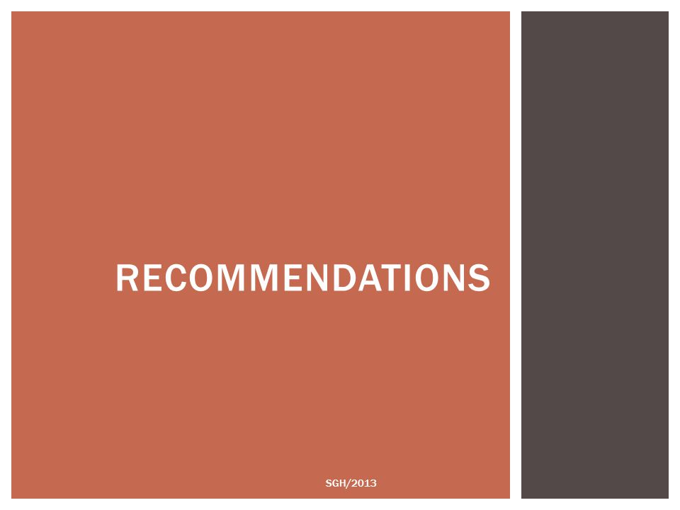 SGH/2013 RECOMMENDATIONS