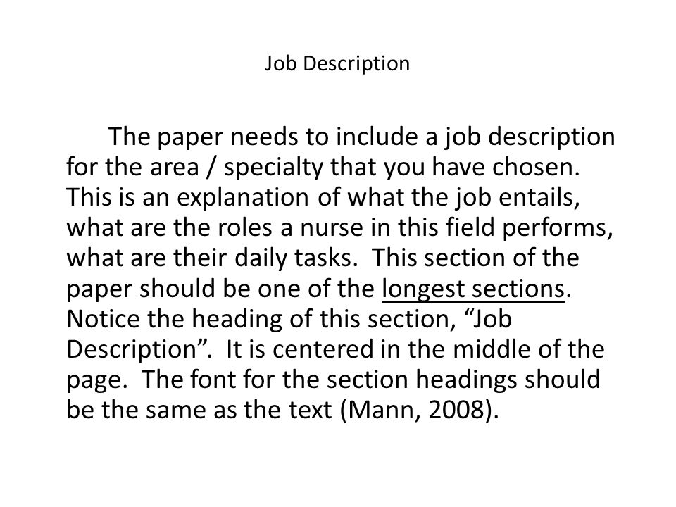 Job Description The paper needs to include a job description for the area / specialty that you have chosen.