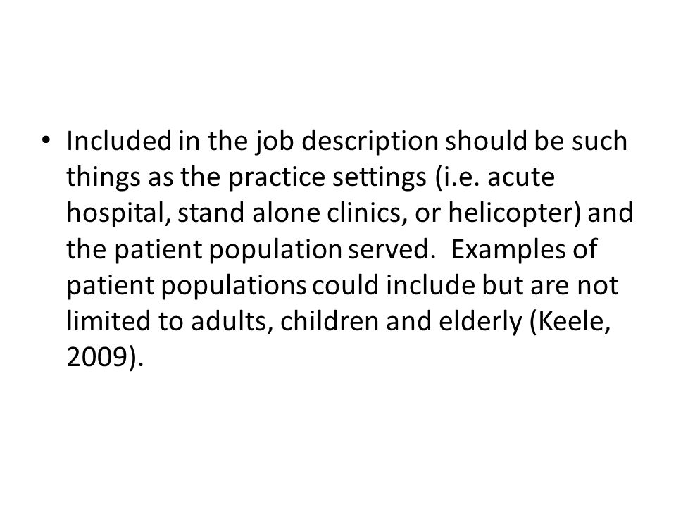 Included in the job description should be such things as the practice settings (i.e.