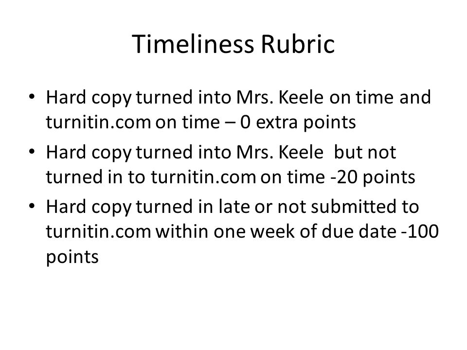 Timeliness Rubric Hard copy turned into Mrs.