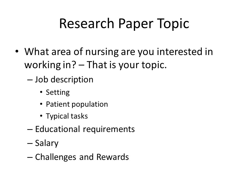 Research Paper Topic What area of nursing are you interested in working in.