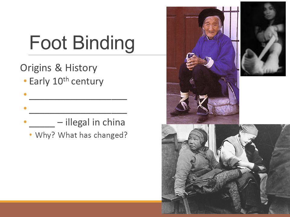 Foot Binding: Cultural Ties Social perception ◦__________ Marriage ◦______________ ◦_________________ ◦____________________