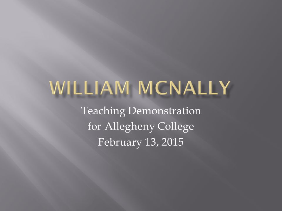 Teaching Demonstration for Allegheny College February 13, 2015