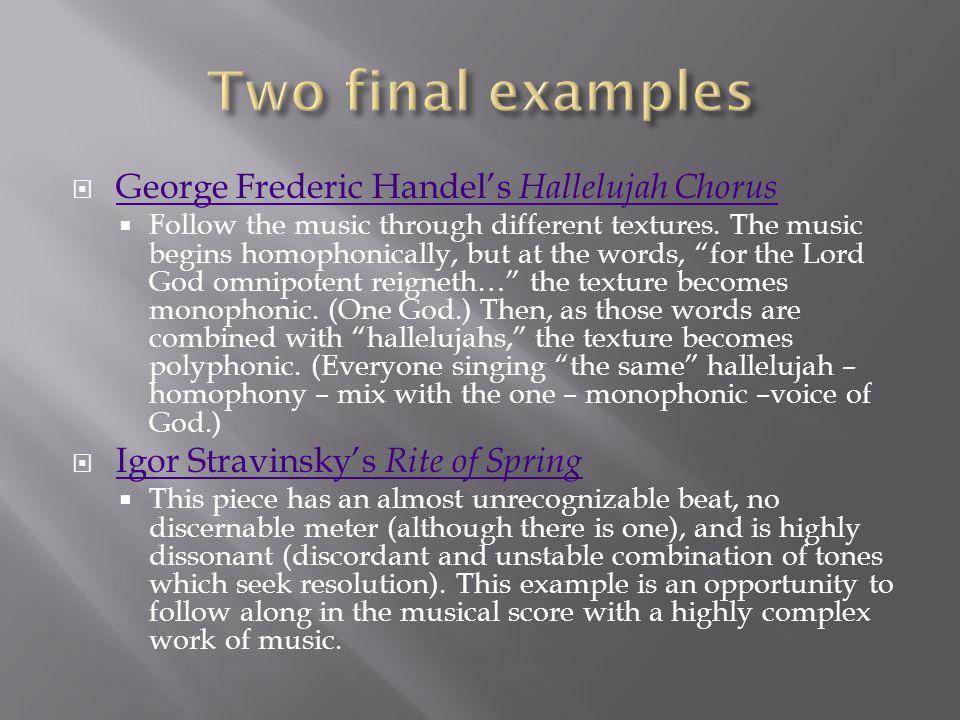  George Frederic Handel's Hallelujah Chorus George Frederic Handel's Hallelujah Chorus  Follow the music through different textures.