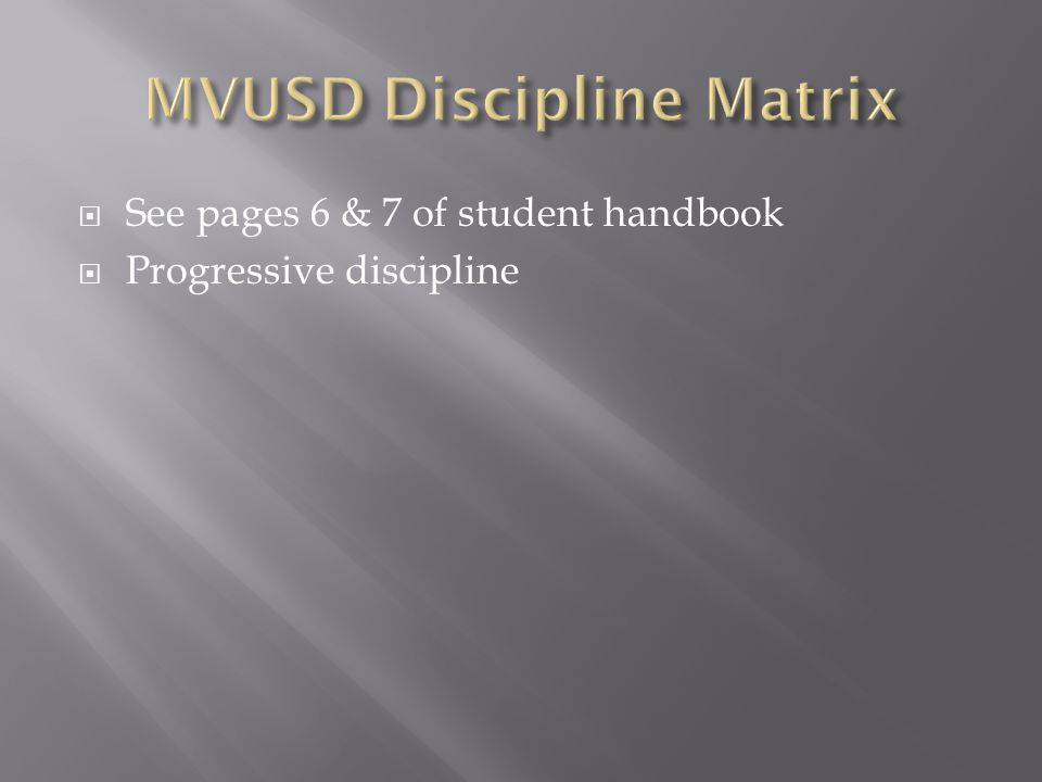  See pages 6 & 7 of student handbook  Progressive discipline