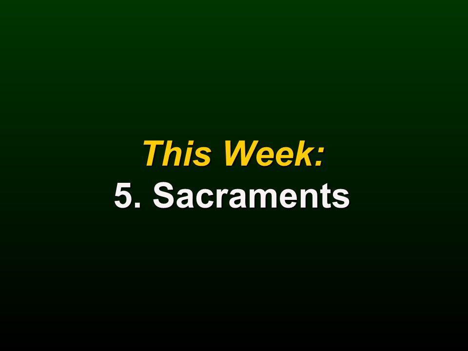 This Week: 5. Sacraments