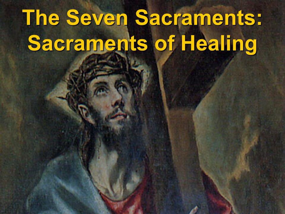 The Seven Sacraments: Sacraments of Healing