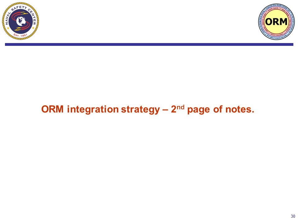 30 ORM integration strategy – 2 nd page of notes.