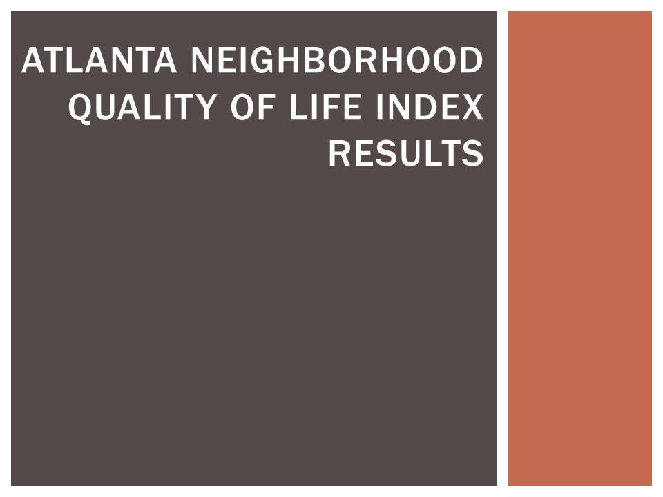 ATLANTA NEIGHBORHOOD QUALITY OF LIFE INDEX RESULTS