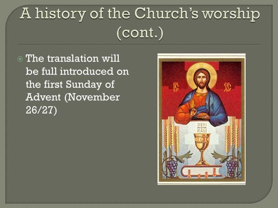  The translation will be full introduced on the first Sunday of Advent (November 26/27)