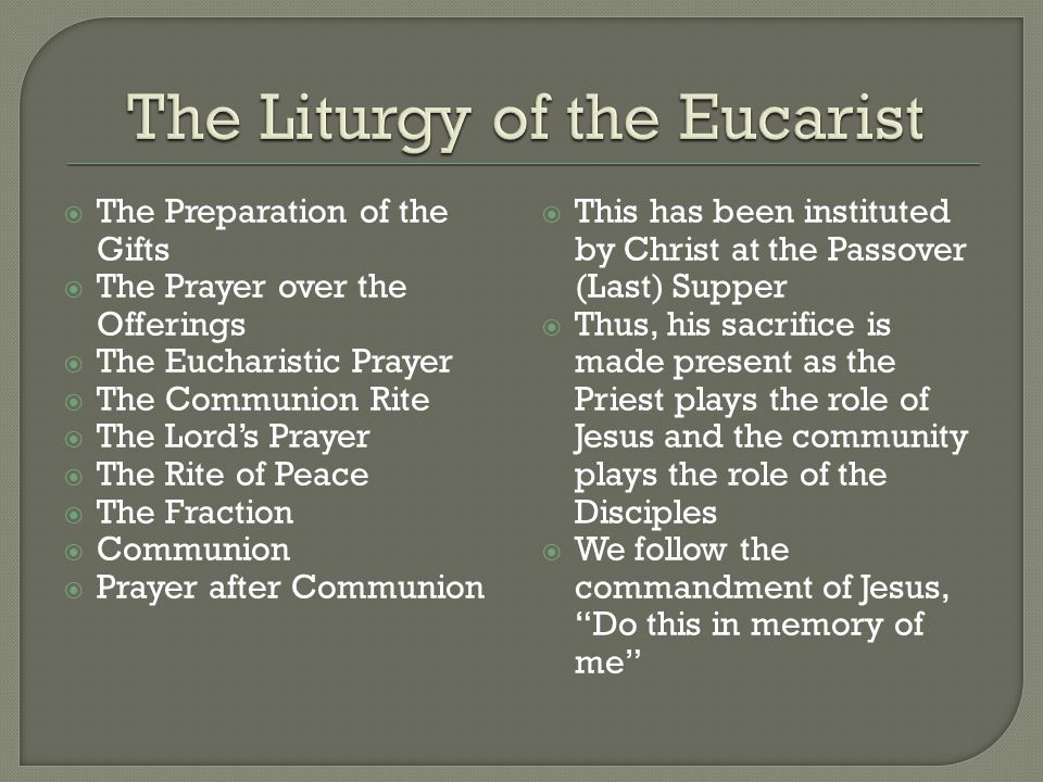  The Preparation of the Gifts  The Prayer over the Offerings  The Eucharistic Prayer  The Communion Rite  The Lord's Prayer  The Rite of Peace 