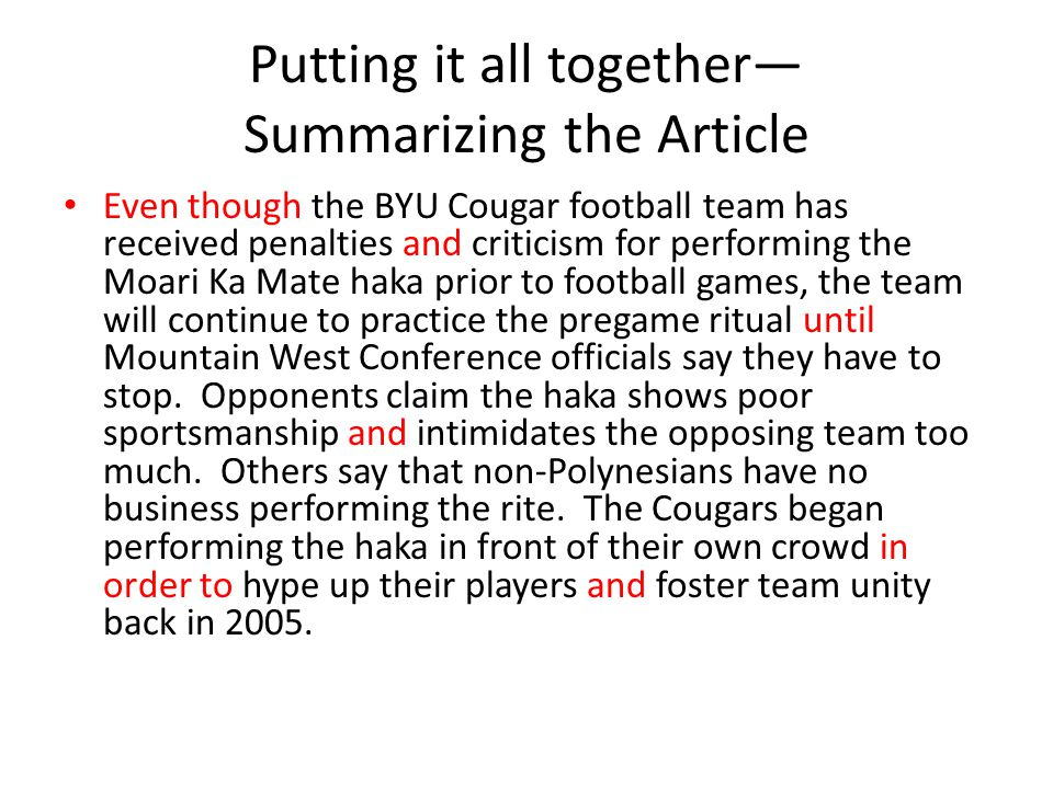 Putting it all together— Summarizing the Article Even though the BYU Cougar football team has received penalties and criticism for performing the Moar
