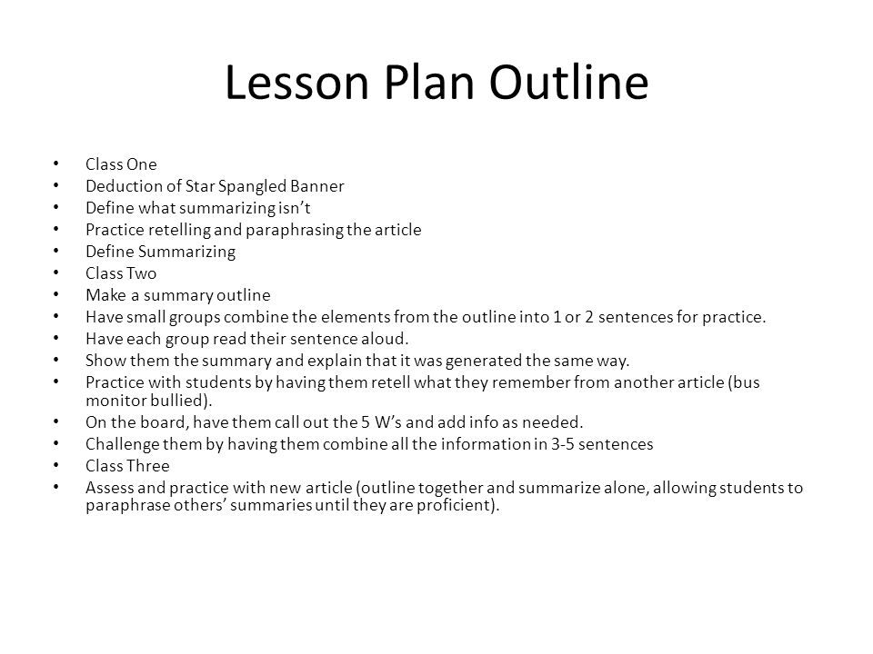 Lesson Plan Outline Class One Deduction of Star Spangled Banner Define what summarizing isn't Practice retelling and paraphrasing the article Define S