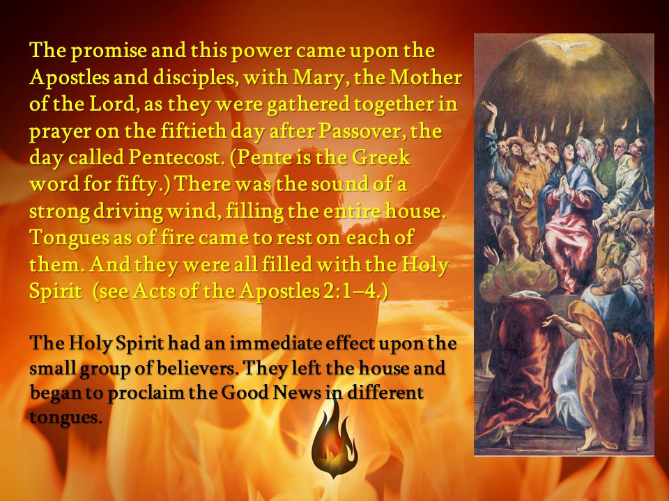 Wind, fire, and different tongues are all signs of the presence of the Holy Spirit… Like wind, the presence of the Holy Spirit can be strong or gentle.